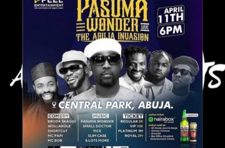 HOT EVENTS IN ABUJA: Pasuma Wonder Live (The Abuja Invasion)