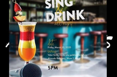 HOT EVENTS IN ABUJA: Sing And Drink All Night